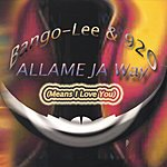 Bango-Lee & 920 Allamejaway/Means I Love You