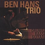 Ben Hans Trio Drums! Bass! Guitar!