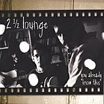 2 1/2 Lounge You Already Know This