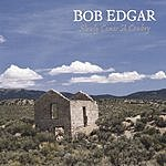 Bob Edgar Slowly Comes A Cowboy
