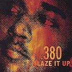 .380 Blaze It Up
