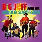 Big Jeff Big Jeff & His Middle-Sized Band