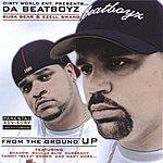 Da BeatBoyz From The Ground Up (Parental Advisory)