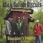 Black Bottom Biscuits Moonshiner's Daughter