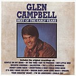 Glen Campbell Best Of The Early Years: Glen Campbell