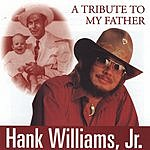 Hank Williams, Jr. A Tribute To My Father