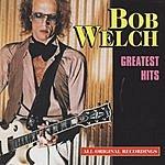 Bob Welch Greatest Hits: Bob Welch