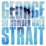 George Strait 50 Number Ones (Edited)
