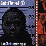 Cutthroat G's The Ghetto Moviestar