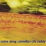 Cris Cuddy Come Along Carmelita