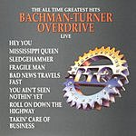 Bachman Turner Overdrive The All Time Greatest Hits: Bachman-Turner Overdrive (Live)