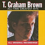 T. Graham Brown All-Time Greatest Hits: T. Graham Brown