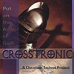 CrossTronic Put On The Armor Of God