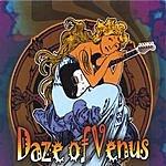 Daze Of Venus Daze Of Venus