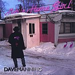 Dave Manning Mobile Home Girl
