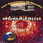 Carl Ramesses McDonald World Crisis