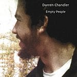 Darren Chandler Empty People...Are Full Of Themselves