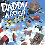 Daddy A Go Go Mojo A Go Go - Real Rock For Kids