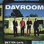 Dayroom Better Days