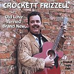 Crockett Frizzell Old Love Turned Brand New