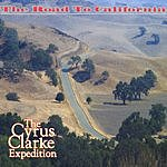 The Cyrus Clarke Expedition The Road To California