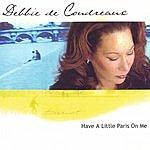 Debbie De Coudreaux Have A Little Paris On Me
