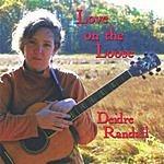 Deidre Randall Love On The Loose