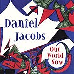 Daniel Jacobs Our World Now