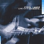 Cyril Lance Live From The Outskirts