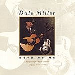 Dale Miller Both Of Me