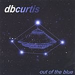 D.B. Curtis Out Of The Blue