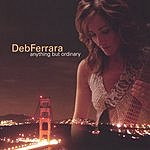 Deb Ferrara Anything But Ordinary
