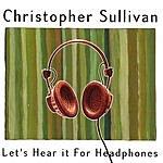 Christopher Sullivan Let's Hear It For Headphones