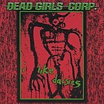 Dead Girls Corp. I Like Daisies