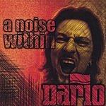 Dario A Noise Within