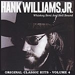 Hank Williams, Jr. Whiskey Bent & Hell Bound: Original Classic Hits, Vol.4