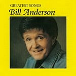 Bill Anderson Greatest Songs: Bill Anderson