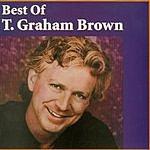 T. Graham Brown Best Of: T. Graham Brown