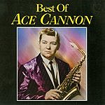 Ace Cannon Best Of: Ace Cannon