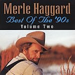 Merle Haggard Best Of The '90s Vol.2