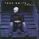 Todd Smith Alive