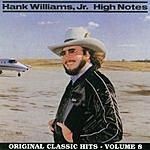 Hank Williams, Jr. Original Classic Hits, Vol.8: High Notes