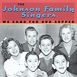 The Johnson Family Singers We Sang For Our Supper