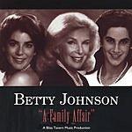 Betty Johnson Family Affair