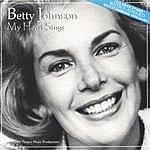 Betty Johnson My Heart Sings