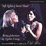Betty Johnson Soft Lights & Sweet Music