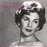 Betty Johnson Love Walked In