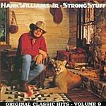 Hank Williams, Jr. Original Classic Hits, Vol.8: Strong Stuff