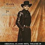 Hank Williams, Jr. Original Classic Hits, Vol.20: Maverick