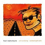 Hal Ketchum Awaiting Redemption